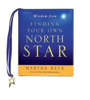 Cover of: Wisdom from Finding Your Own North Star | Martha Beck