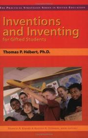 Cover of: Inventions and Inventing for Gifted Students (Practical Strategies Series in Gifted Education)