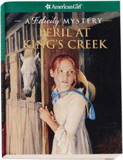 Cover of: Peril at King's Creek: A Felicity Mystery (American Girl Mysteries)