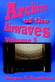 Cover of: Archives of the Airwaves Vol. 5 | Roger, C. Paulson