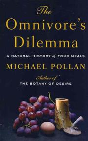 Cover of: The Omnivore's Dilemma: a natural history of four meals