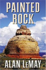 Cover of: Painted rock | Alan LeMay