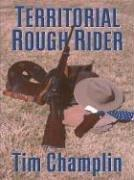 Cover of: Territorial rough rider: a western story