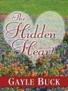 Cover of: The hidden heart | Gayle Buck