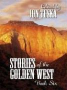 Cover of: Five Star First Edition Westerns - Stories Of The Golden West