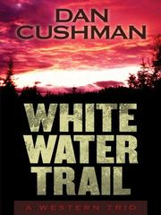 Cover of: White Water Trail