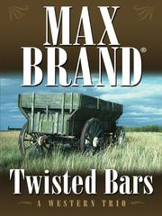 Cover of: Twisted bars | Max Brand [pseudonym]