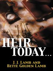 Cover of: Heir today-- | J. J. Lamb