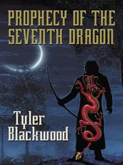 Cover of: Prophecy of the seventh dragon | Tyler Blackwood