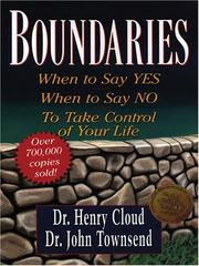 Cover of: Boundaries: When to Say YES, When to Say NO, to Take Control of Your Life
