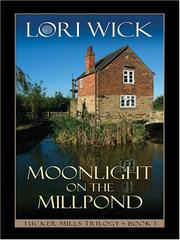 Cover of: Moonlight on the millpond | Lori Wick