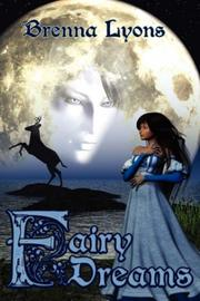 Cover of: Fairy Dreams | Brenna Lyons