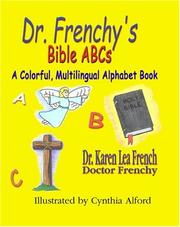 Cover of: Dr. Frenchy's Bible ABCs by Karen Lea French