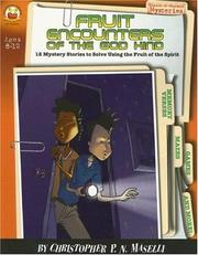 Cover of: Fruit Encounters of the God Kind: Ages 8-12