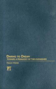 Cover of: Daring to Dream: Toward a Pedagogy of the Unfinished (Series in Critical Narrative)