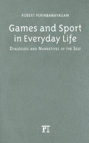 Cover of: Games and sport in everyday life: dialogues and narratives of the self