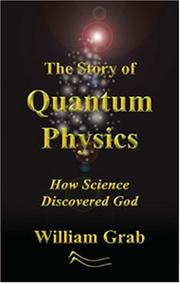 Cover of: The Story of Quantum Physics | William Grab