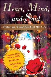 Cover of: Heart, Mind and Soul | Anne Shiever