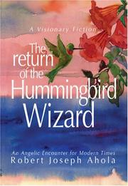 Cover of: The Return of the Hummingbird Wizard | Robert Joseph Ahola