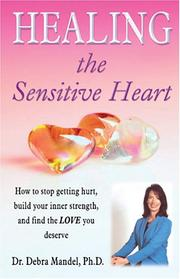 Cover of: Healing the Sensitive Heart by Debra Mandel