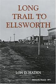 Cover of: Long Trail To Ellsworth | Lon D. Haden