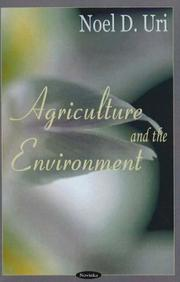 Cover of: Agriculture and the Environment | Noel D. Uri