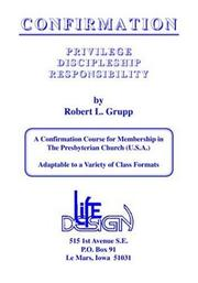 Cover of: Confirmation: Privilege -Discipleship - Responsibility
