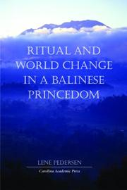Ritual and world change in a Balinese princedom by Lene Pedersen