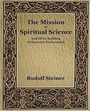 Cover of: The Mission of Spiritual Science and of Its Building at Dornach Switzerland (1916) | Rudolf Steiner
