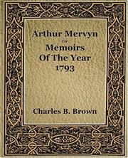 Cover of: Arthur Mervyn Or Memories Of The Year 1793 (1889)