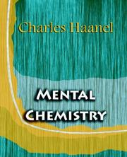 Cover of: Mental Chemistry (1922) | Charles Haanel