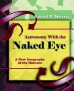 Cover of: Astronomy with the Naked Eye (1908) | Garret P. Serviss