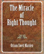 Cover of: The Miracle of Right Thought | Orison Swett Marden