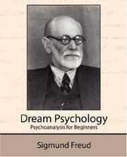 Cover of: Dream psychology: Psychoanalysis for Beginners