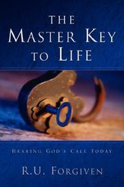 Cover of: The Master Key to Life | R. U. Forgiven