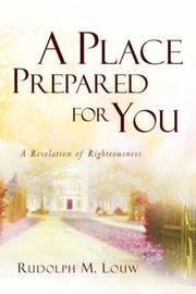 Cover of: A Place Prepared For You | Rudolph M. Louw