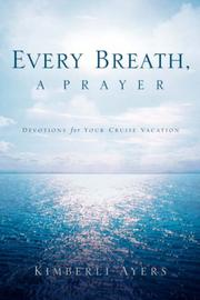Cover of: Every Breath, a Prayer | Kimberli Ayers