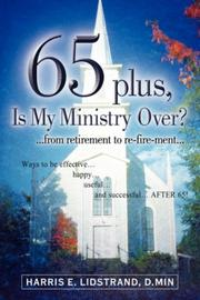 Cover of: 65 plus, Is My Ministry Over? | Harris, E Lidstrand