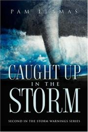 Cover of: Caught Up In The Storm | Pam Llamas