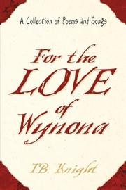 Cover of: For The Love of Wynona | T.B. Knight