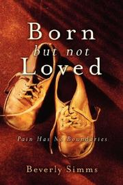 Cover of: Born, But Not Loved | Beverly Simms