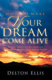 Cover of: How to Make Your Dream Come Alive | Delton Ellis