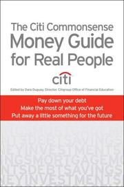 The Citi Commonsense Money Guide for Real People by Dara Duguay