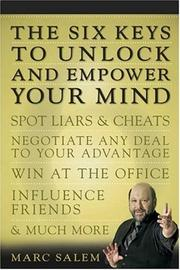 Cover of: The Six Keys to Unlock and Empower Your Mind by Marc Salem