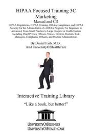 Cover of: HIPAA Focused Training 3C Marketing Manual and CD | Daniel Farb
