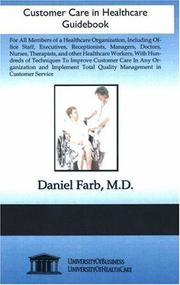 Cover of: Customer Care in Healthcare Certificate Program Guidebook | Daniel Farb