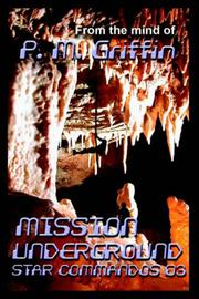 Cover of: Mission Underground (Star Commandos, No. 3) | P. M. Griffin