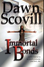 Cover of: Immortal Bonds | Dawn Scovill