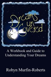Cover of: Dreams Uncovered | Robyn Murfin-Roberts