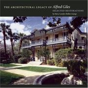 Cover of: architectural legacy of Alfred Giles | Mary Carolyn Hollers George